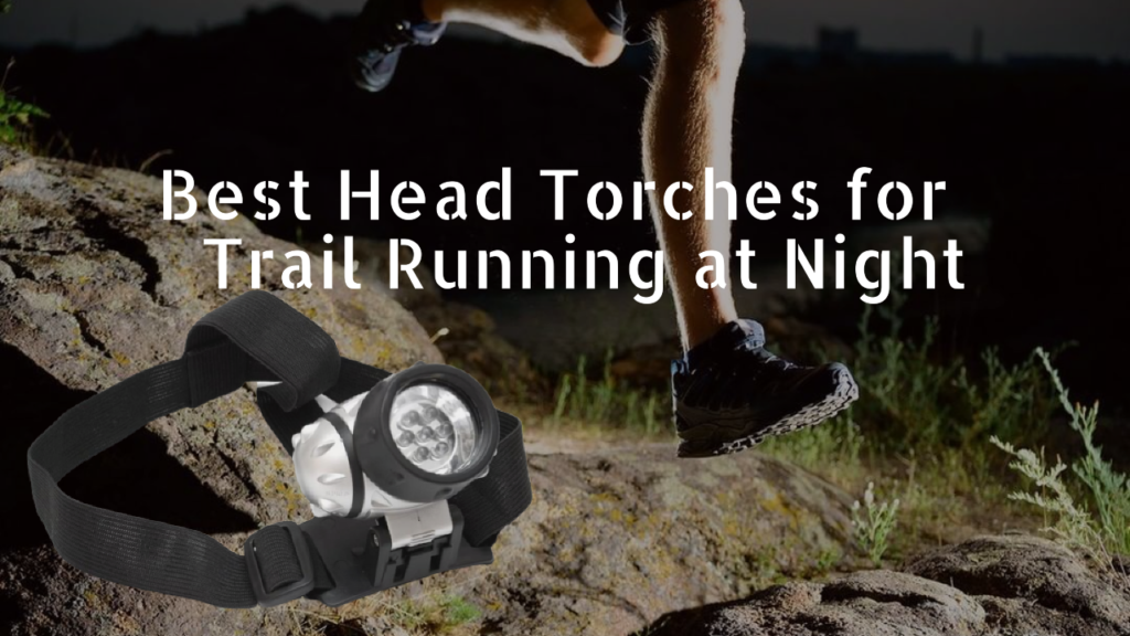 best head torches for trail running at night