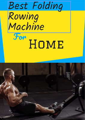 best folding rowing machines for home for workout