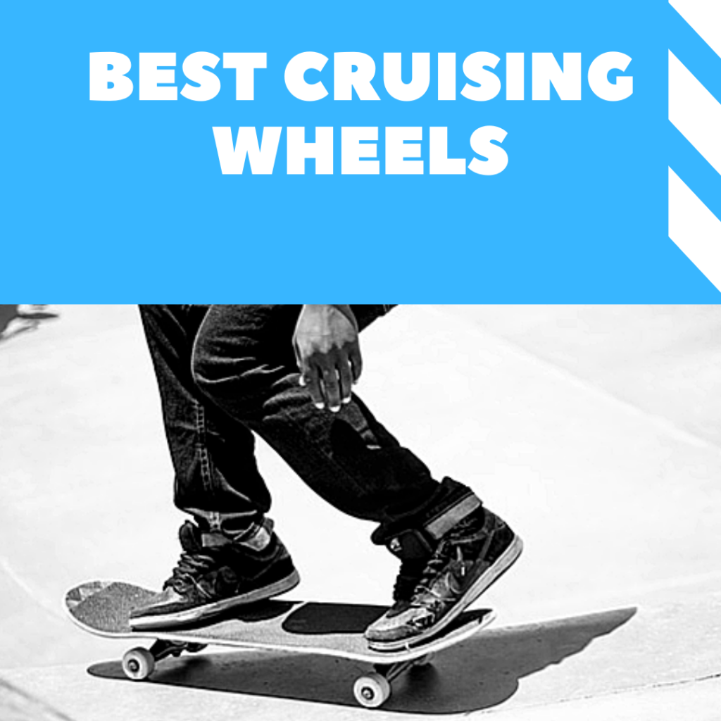 best skateboard wheels for cruising and tricks